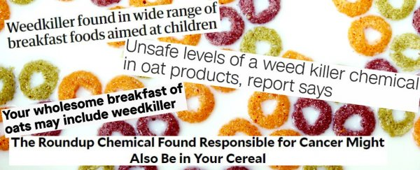 Controversial organisation says there's weed killer in your breakfast. Here's what you need to know