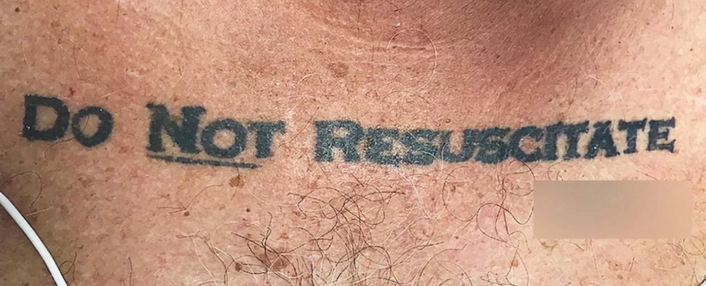 This Patient Had 'Do Not Resuscitate' Tattooed on His Chest And Doctors Didn't Know What to Do